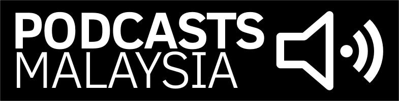 Podcasts Malaysia